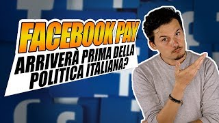 FACEBOOK PAY renderà popolari i pagamenti digitali in Italia?