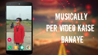 Musical.ly Me Video Kaise Banaye | How to use musical.ly , Tik Tok - Musically app full tutorial