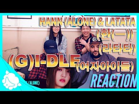 Non-Kpop Fans REACT to (G)I-DLE ((여자)아이들): HANN (Alone)(한(一)) & LATATA  (WE GOT CHILLS!!)