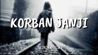 GUYONWATON - KORBAN JANJI [ LIRIK HD ]