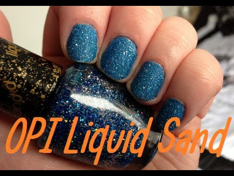 Opi Liquid Sand Nail Polish Collection Review