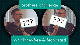 HoneyBee and Biohazard do the Brothers Challenge