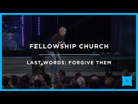 Last Words: Part 1 - Forgive Them | Ed Young