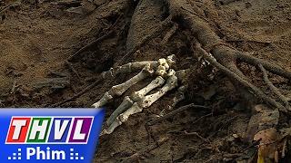 THVL   Trần Trung kỳ án - Tập 1[9]: Hai cha con đi rừng chặt củi bất ngờ giẫm phải xương người