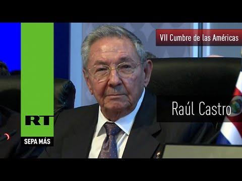 Histórico discurso de Raúl Castro en la VII Cumbre de las Américas (COMPLETO)