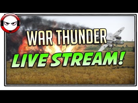 War Thunder LIVE REPLAY- Let's try not to rage this time! (10/11/2017)