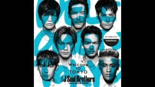 三代目 J Soul Brothers from EXILE TRIBE - Welcome to TOKYO (DJ T.HIROYUKI Tribal Remix)