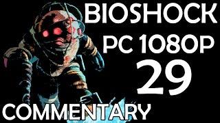 Bioshock - PC 1080p - Commentary Walkthrough - Part 29 - More Lot 192