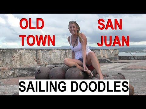 Old Town San Juan Castillo El Morro - Sailing Doodles Episode 35