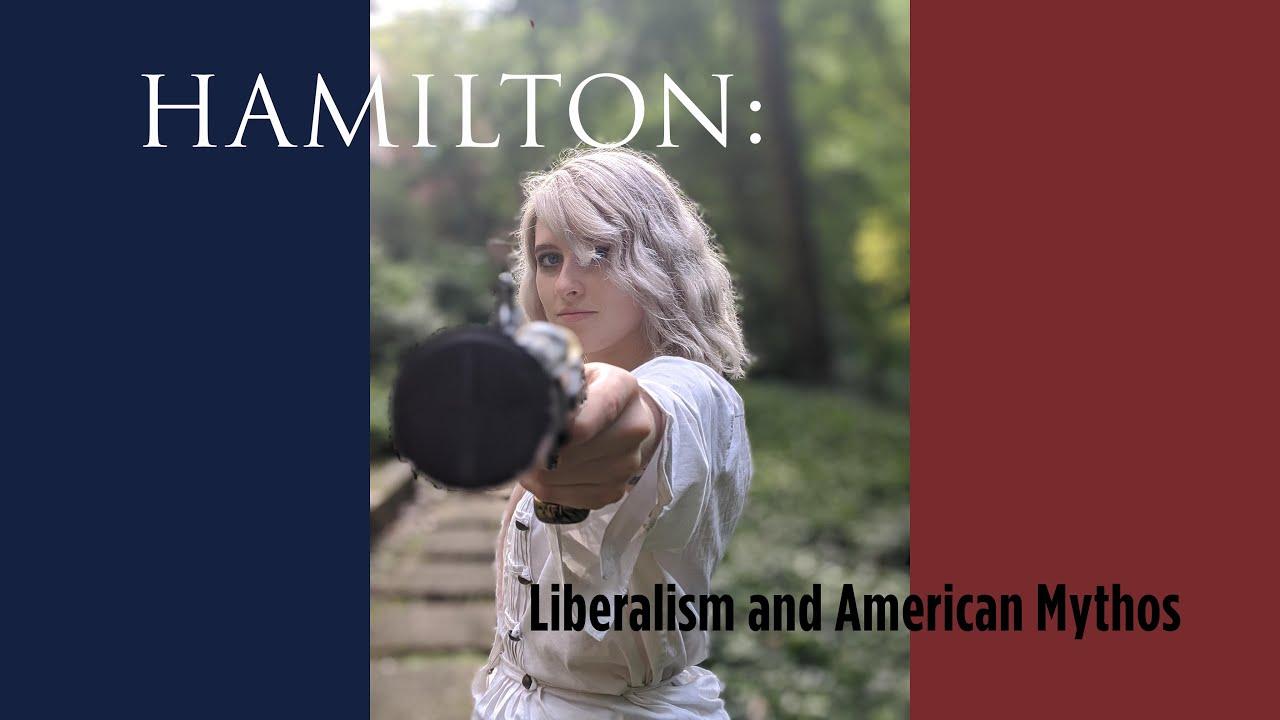 Hamilton: Liberalism and American Mythos