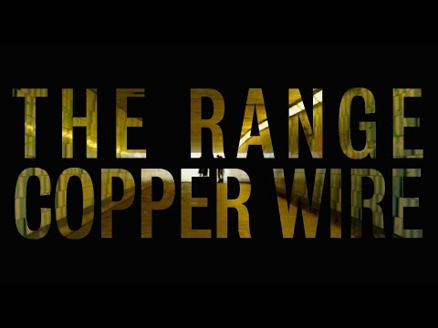 The Range - Copper Wire (Official Audio)