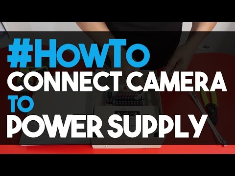 How To Connect CCTV Cameras To A Power Supply Unit 12V DC