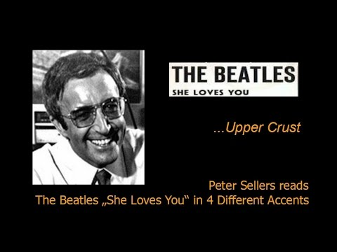 "Peter Sellers reads The Beatles' ""She Loves You"" in 4 different accents: very funny!"