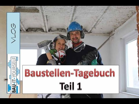 VLOG - Baustellentagbuch Teil1  -  Follow Us Around