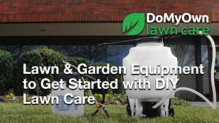 Lawn & Garden Equipment to Get Started with DIY Lawn Care