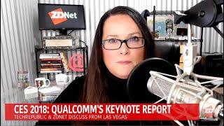 CES 2018: Qualcomm's keynote report
