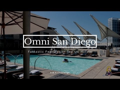 Omni San Diego Hotel: Fantastic Features