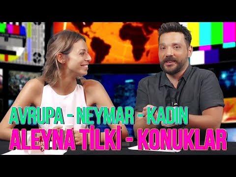 Aleyna Tilki - Konuklar - Avrupa - Neymar - Ahlak - Olaylar Başlıyor!