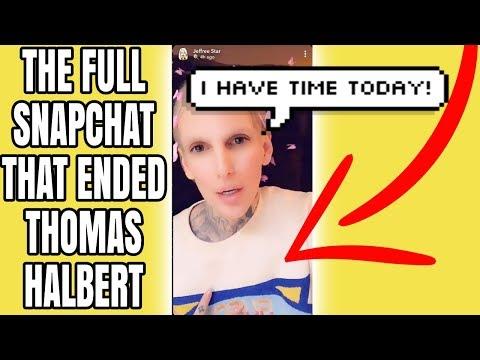 Jeffree Star Snapchat That Ended Thomas Halbert
