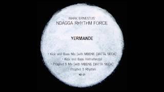 Mark Ernestus' Ndagga Rhythm Force – Yermande (Prophet 5 mix)