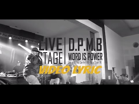 D.P.M.B - Word Is Power (video lyric)