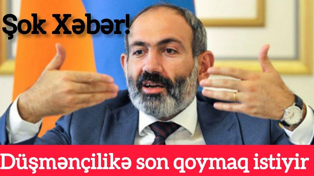 Paşinyan: Azərbaycanla Düşmənçilikə Son Qoymaq İstəyirik!, son xeberler bu gün 2020