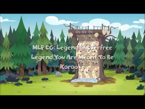 "MLP EG: Legend Of Everfree ""Legend You Are Meant To Be"" Karaoke"