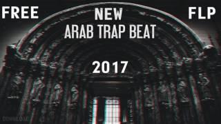 FREE ARAB TRAP BEAT | DOWNLOAD FLP | 2017 | NEW | FL 11
