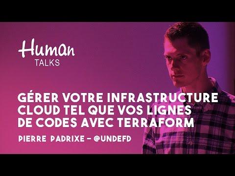 Gérer votre Infrastructure Cloud tel que vos lignes de codes avec Terraform par Pierre Padrixe