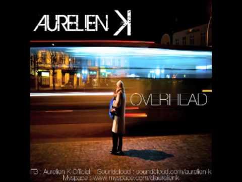 Download AurelienK OVERHEAD ( Original Mix )