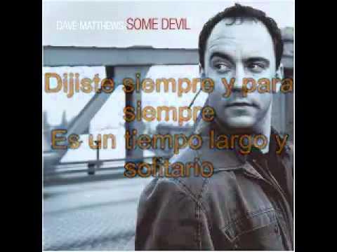 dave matthews band subtitulado al español  some devil mp3