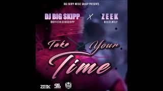 DJ Big Skipp & Zeek - Take Your Time - September 2018