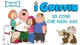 I GRIFFIN 30 COSE CHE NON SAI