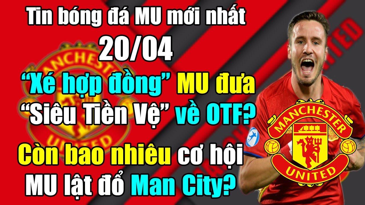 """🔥Tin Mới Bóng Đá MU 20/4: MU quyết đưa """"Siêu Tiền Vệ"""" về OTF...Cơ hội nào cho MU lật đổ Man City?"""