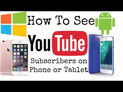 How to See Your YouTube Subscribers on Phone or Tablet 2018