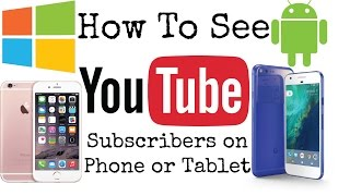 How to See Your YouTube Subscribers on Phone or Tablet 2019
