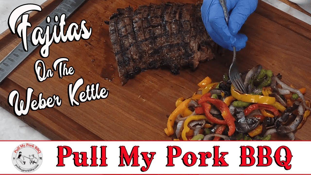 Fajitas on the Weber Kettle / Pull My Pork BBQ 4K