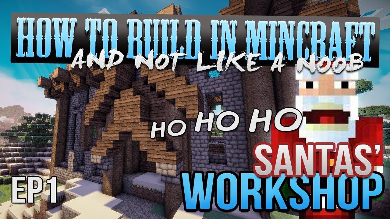 Santas Workshop :: Creative Minecraft Building - EP1 - YouTube