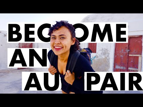 HOW TO BECOME AN AU PAIR \u0026 TRAVEL ABROAD