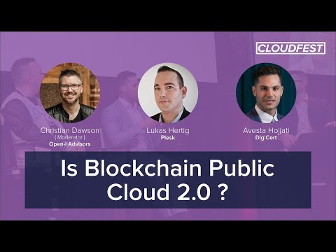 CloudFest 2019: Is Blockchain Public Cloud 2.0 ?