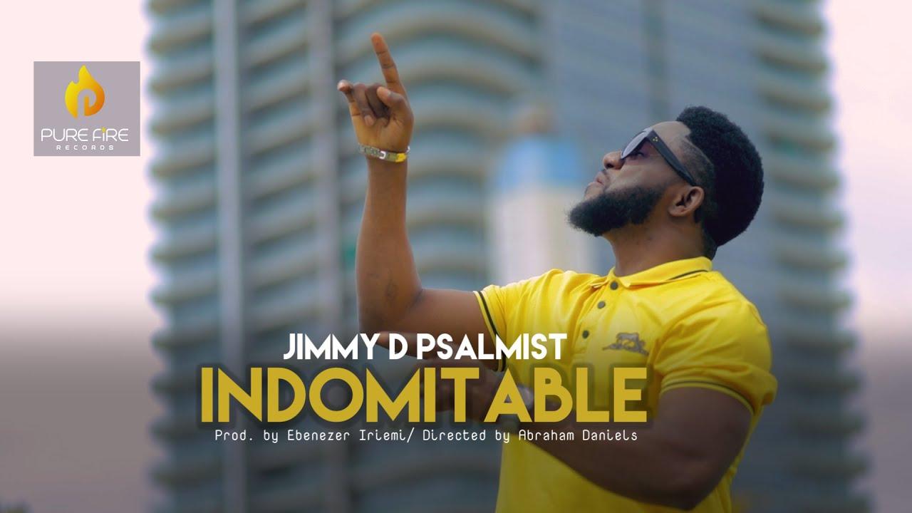 Download INDOMITABLE - JIMMY D PSALMIST (OFFICIAL VIDEO)