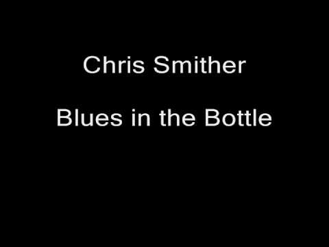 Blues 3 -- Track 11 of 11 -- Chris Smither -- Blues in the Bottle mp3
