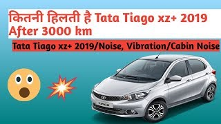 TATA TIAGO XZ+ 2019/NOISE,VIBRATION,HARSHNESS /NVH LEVEL/CABIN NOISE After 3000 km