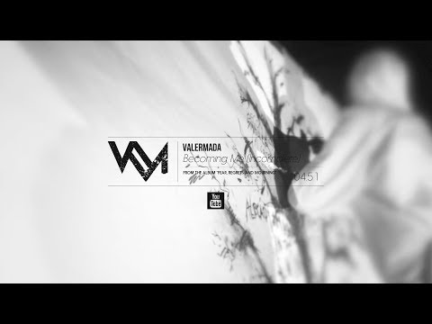 Valermada - Becoming Me (Incomplete) [Official Music Video]