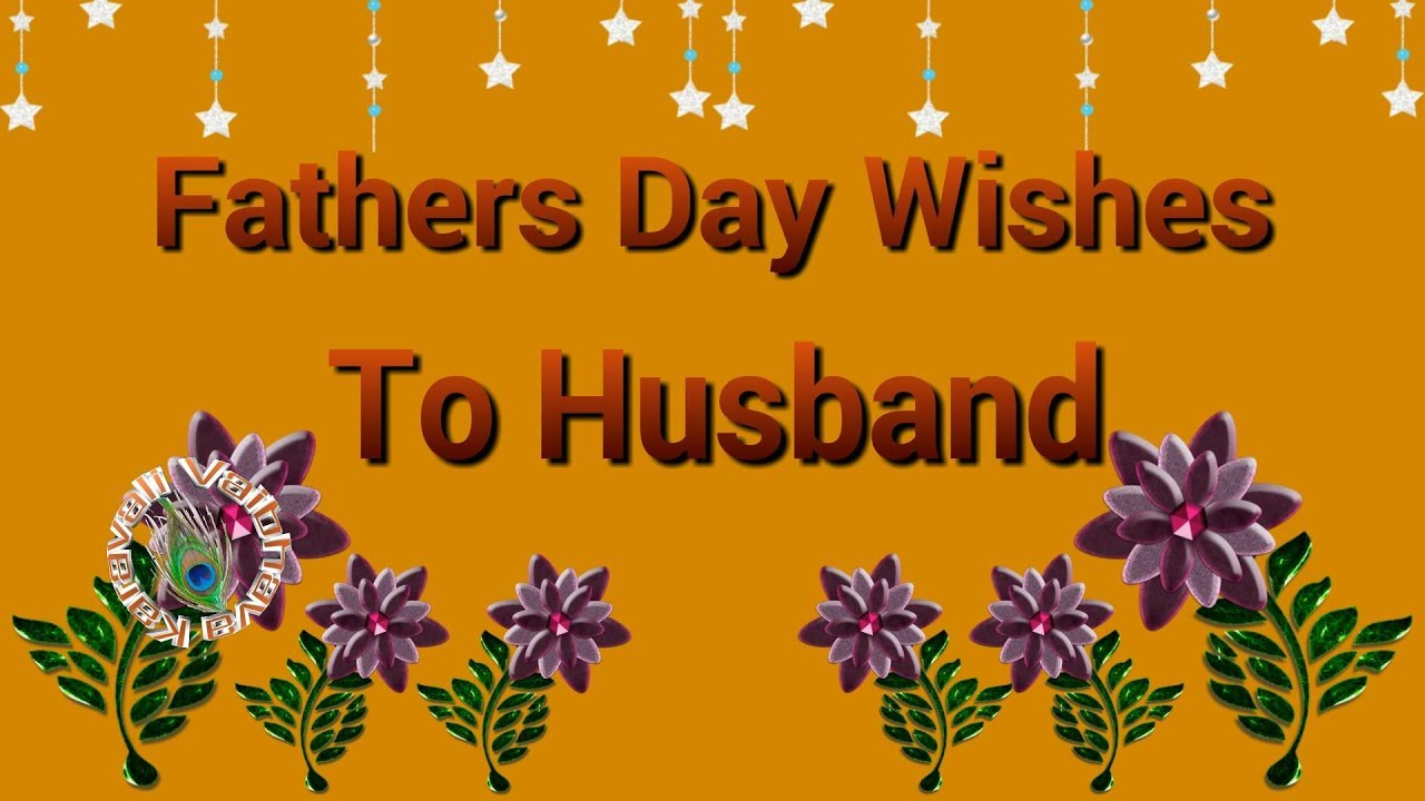 Happy Fathers Day 2018fathers Day Wishes For Husbandquotes