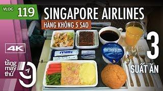 [M9] #119: Bay Singapore Airlines. Lần đầu ăn 3 suất ăn trên 1 chuyến bay. | Yêu Máy Bay