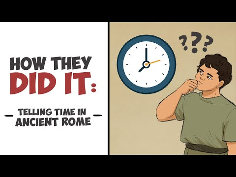 How They Did It - Telling Time in Ancient Rome