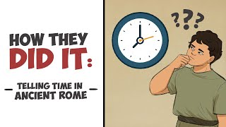 How They Did It  Telling Time in Ancient Rome