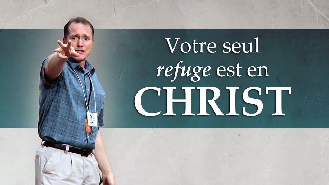 NOTRE SEUL REFUGE EST EN CHRIST