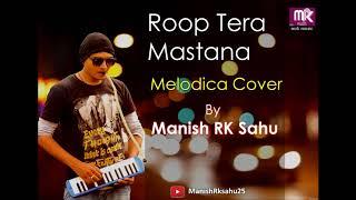 Roop Tera Mastana Instrumental melodica manish rk sahu